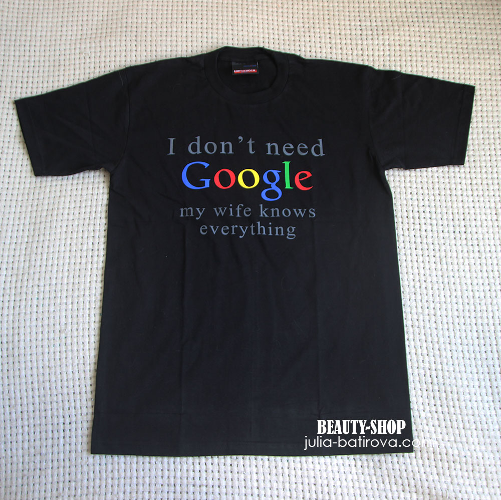 """I dont need google - my wife knows everything """